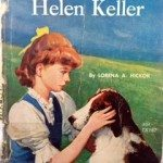 Hellen Keller- this was a great book in describing what growing up was like for Ms. Keller. This was my mother's copy, very brittle now! Yello80s.com